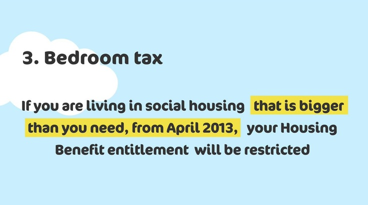 The bedroom tax could affect many people in Knowsley. To find out more about how the benefit changes may affect you, visit http://www.k-h-t.org/main.cfm?type=WELFAREREFORM