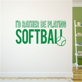 I'd Rather Be Playing Softball Removable ChalkTalkGraphix Wall Decal,  coolest softball wall stickers