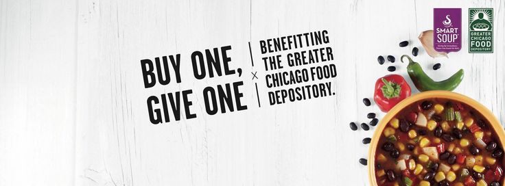 ANNOUNCEMENT | Buy One, Give One Partnership with The Greater Chicago Food Depository http://thesmartsoup.com/2015/01/buy-one-give-one/#more-572