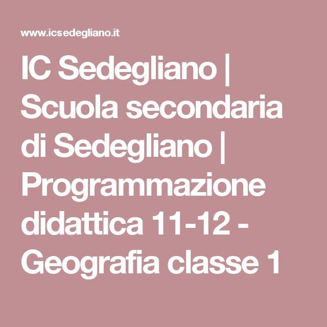 IC Sedegliano | Scuola secondaria di Sedegliano | Programmazione didattica 11-12 - Geografia classe 1