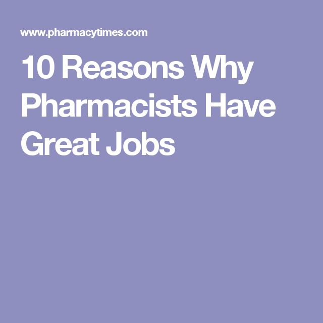 10 Reasons Why Pharmacists Have Great Jobs