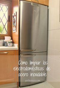 ¡Por fin en casa!: LIMPIAR LOS ELECTRODOMESTICOS DE ACERO INOXIDABLE