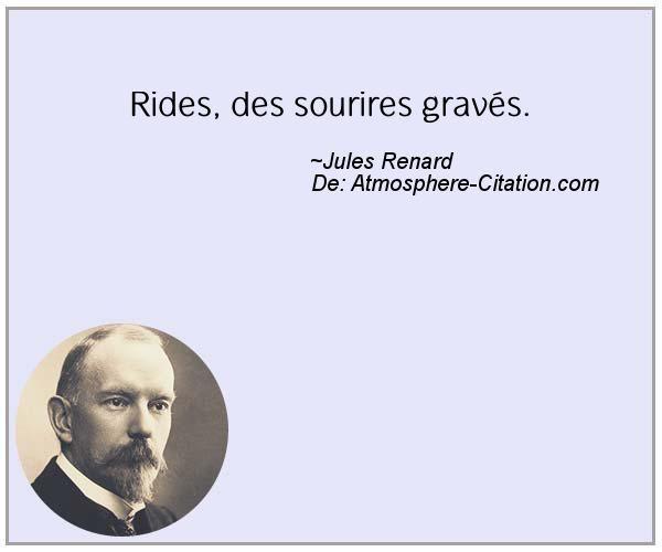 Rides, des sourires gravés.  Trouvez encore plus de citations et de dictons sur: http://www.atmosphere-citation.com/populaires/rides-des-sourires-graves.html?