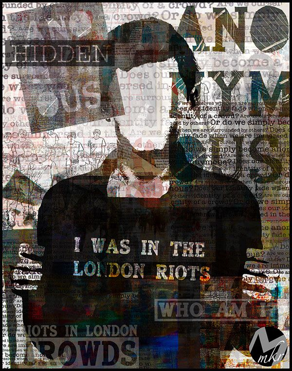 These are my final outcomes for my 'Hidden Identity' part 3 art and design Foundation Course project. I explored the theme of hidden identity and how people can lose their identity if they become part of a crowd or, in this case a riot.