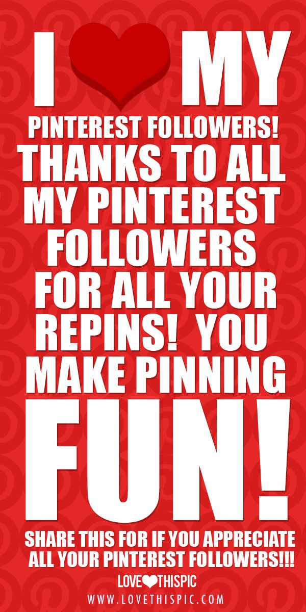 I love my Pinterest followers! Thank you for all your likes and repins, and for making Pinterest a fun place to be! :-D