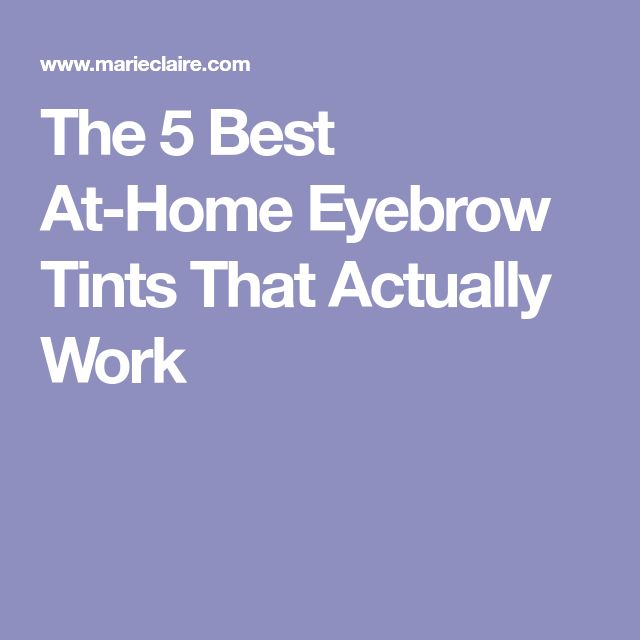 The 5 Best At-Home Eyebrow Tints That Actually Work
