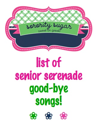 "looking for good-bye songs for your senior send-off? check out this list of farewell tunes that can be used 'as is"", or change the words to fit your sorority and graduates. <3 BLOG LINK: http://sororitysugar.tumblr.com/post/46265601295/senior-serenade-goodbye-songs#notes"