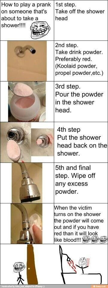 April Fools Prank. Haha :D what about a sink or even a toilet? I tried this last year. My bro almost killed me- a sign of a job well done. XD XD XD XD XD XD XD XD XD