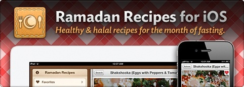 header for Ramadan Recipes app for iPhone- halal and healthy meals for the entire month of fasting