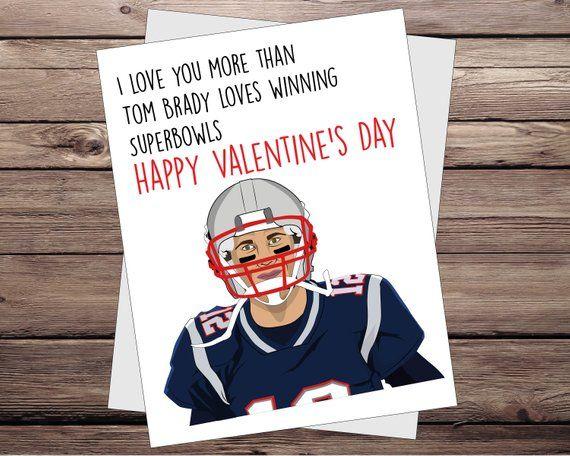 Valentine S Card For Tom Brady Fan Love Cards Funny Valentine