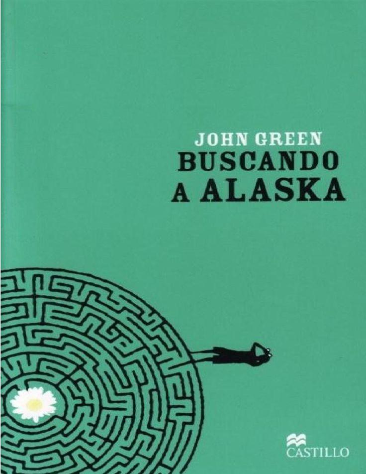 Buscando a alaska  Libro de jhon green, uno de los tantos libros que son excelentes de él.