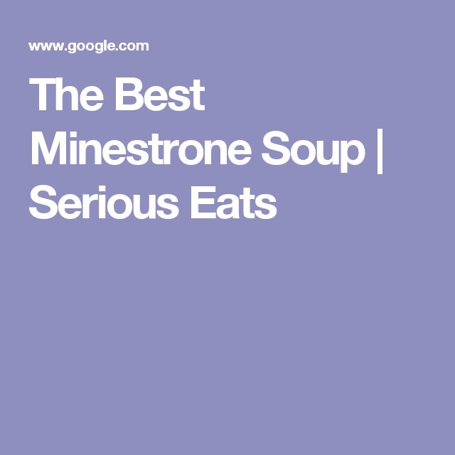 The Best Minestrone Soup | Serious Eats