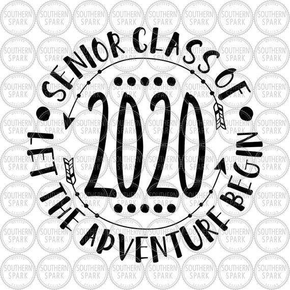 Senior Class Of 2020 Let The Adventure Begin Svg Png Eps Pdf Jpg Dxf And So The Adventure Begins Graduation Clip Art Graduation Poster