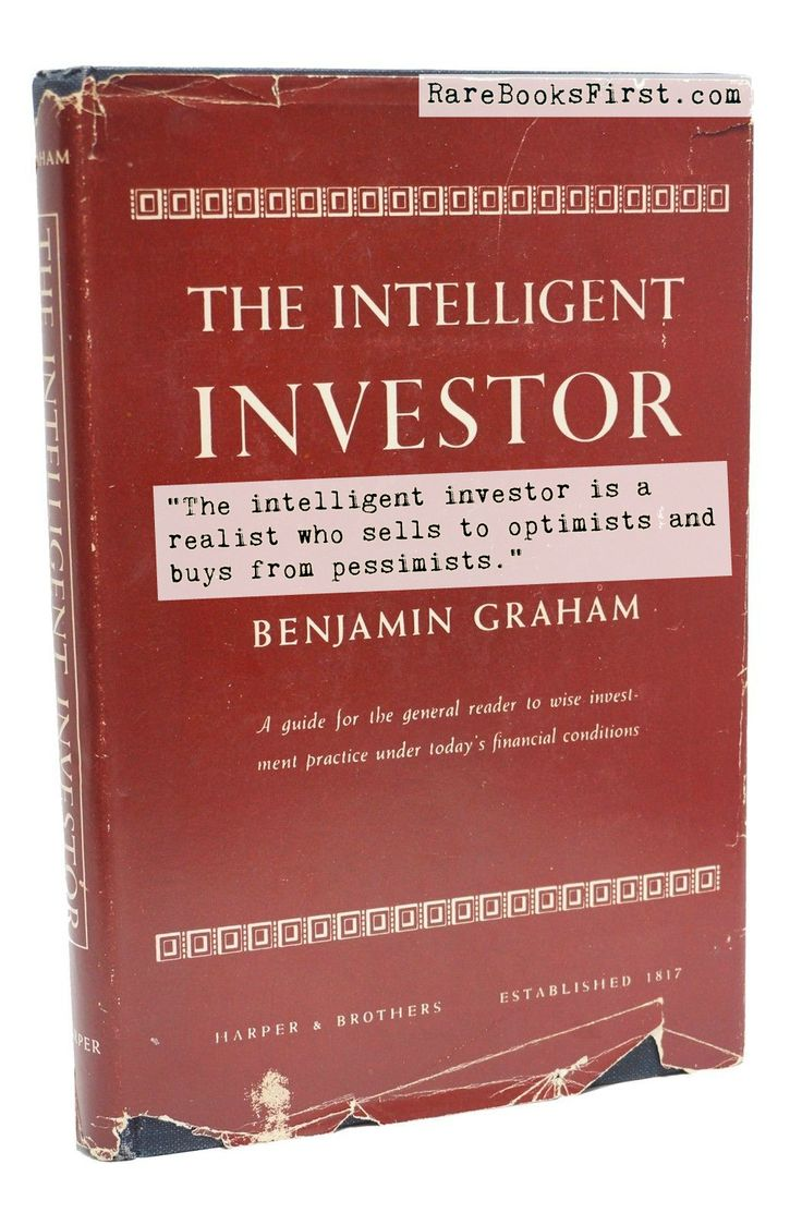 €�the Intelligent Investor Is A Realist Who Sells To Optimists And Buys From  Pessimists