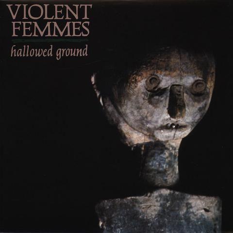 Violent Femmes Hallowed Ground Vinyl LP