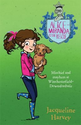 Alice-Miranda to the rescue by Jacqueline Harvey. Mischief and mayhem at Winchesterfield-Downsfordvale It's the beginning of term and Alice-Miranda is delighted to be back at school, especially when she hears the news of Miss Reedy's and Mr Plumpton's upcoming wedding. Meanwhile, Caprice and Millie's bickering reaches an all-time high and things look set to explode. Nearby in Downsfordvale, there is also plenty afoot with the village about to host Chudleigh's, the country's largest dog show.