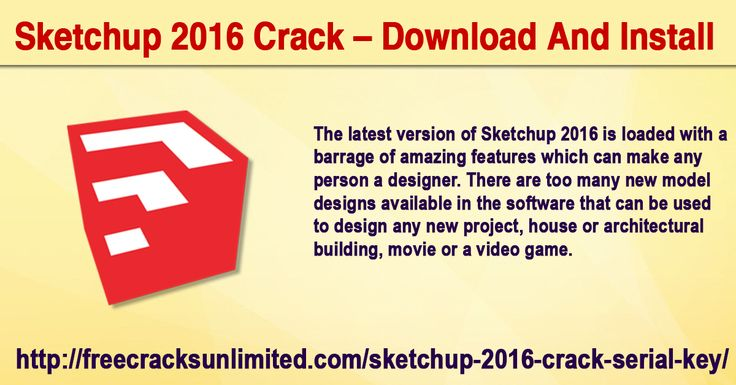 Installation Process  Download SketchUp 2016( your desired OS) from its official site. Disable all your Internet Connections. Install the application on your system. Do not run the SketchUp 2016 after installation and close if running.