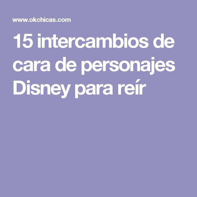 15 intercambios de cara de personajes Disney para reír