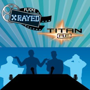 Season 1 Episode 20 of Flicks XRayed Movie Podcast is about the film Titan A.E.s, The hosts Jeff and Tony Joined by sound guy Bryan, and the fabulous Herbert. Listen in as we discuss nineties-stalga, Matt Damon being saved in space, the demise of fox animation and the dueling movies phenomenon.   #TitanAE