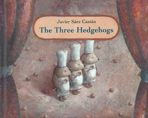 The Three Hedgehogs, written and illustrated by Javier Saez Castan. One morning, three hungry hedgehogs set out in search of food. To their delight, they discover an apple orchard and ingeniously carry some fruit home with them. The farm woman, infuriated that she has been robbed, sends a posse out to arrest the thieves. But in a surprising turn of events, the thieves turn into heroes.