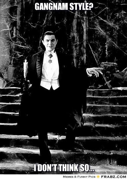Dracula, Gangnam Style