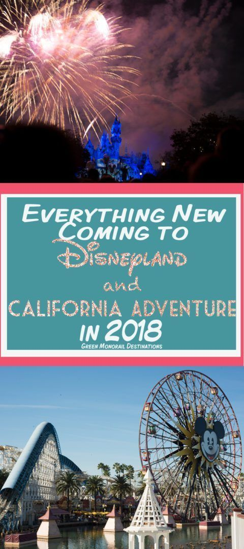 Everything new coming to Disneyland and California Adventure in 2018!