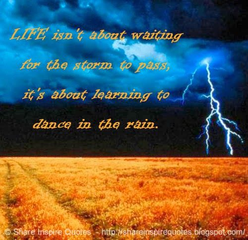 LIFE isn't about waiting for the storm to pass, it's about learning to dance in the rain.  #Life #lifelessons #lifeadvice #lifequotes #quotesonlife #lifequotesandsayings #waiting #storm #pass #learning #dance #rain #shareinspirequotes #share #inspire #quotes