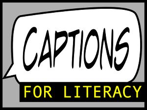 Captions for Literacy sticker from a sister non-profit based in Massachusetts. Click on their web addrress below the image to see their own web. Yes, as CCAC says, #CaptiontheWorld. This is so important for learning to read, literacy, learning languages, and of course for millions and millions with hearing loss, autism, tinnitus,and more.