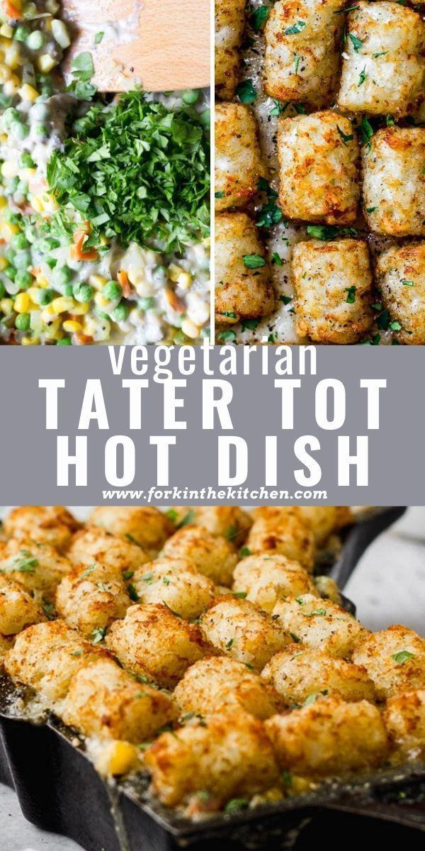 Vegetarian Tater Tot Hotdish Casserole Fork In The Kitchen Recipe Delicious Vegetarian Dinner Tater Tot Vegetarian Recipes