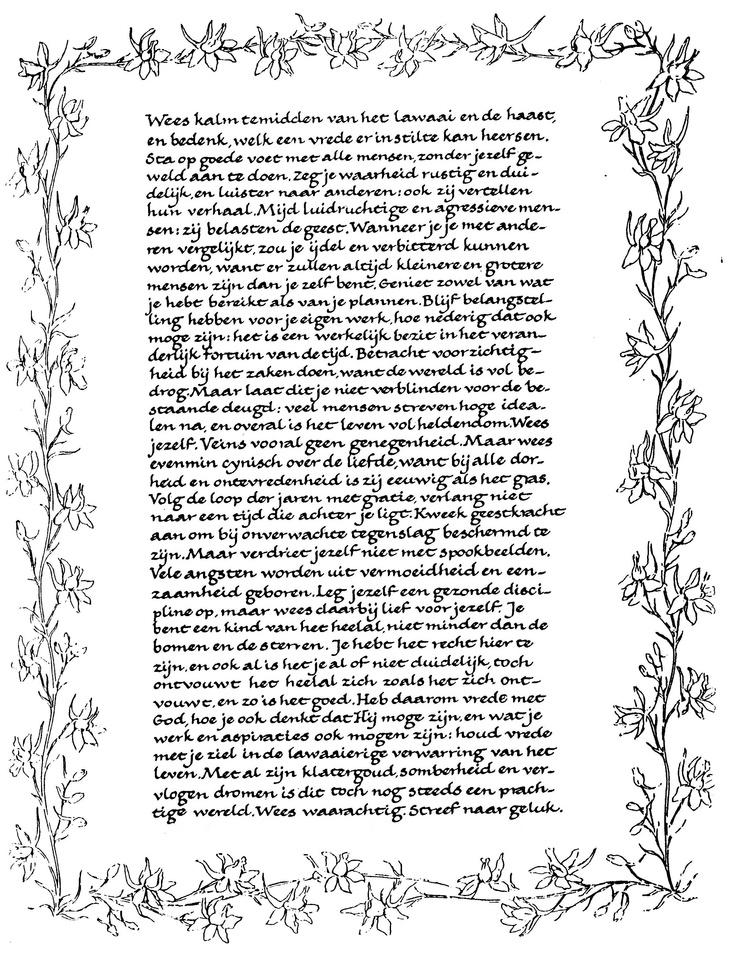 """""""Desiderata"""" is geschreven in 1927, door Max Ehrmann (1872-1945). In 1956 gebruikte de predikant van De St. Pauluskerk in Baltimore, Maryland, het gedicht in een verzameling stencils met inspiratiemateriaal voor zijn gemeente. Iemand die het later drukte zei dat het gevonden was in de oude St. Pauluskerk, gedateerd 1692. Het jaar 1692 is het jaar waarin de kerk gesticht was, en heeft niets te maken met het gedicht."""