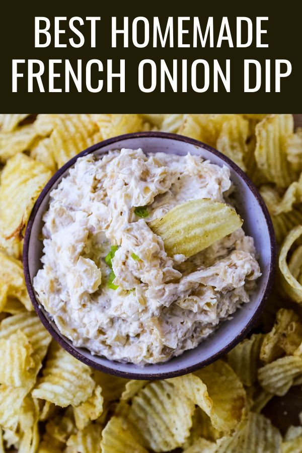 French Onion Dip Recipe The Best Homemade French Onion Dip Made With Caramelized Onions Sou Homemade French Onion Dip French Onion Dip French Onion Dip Recipe