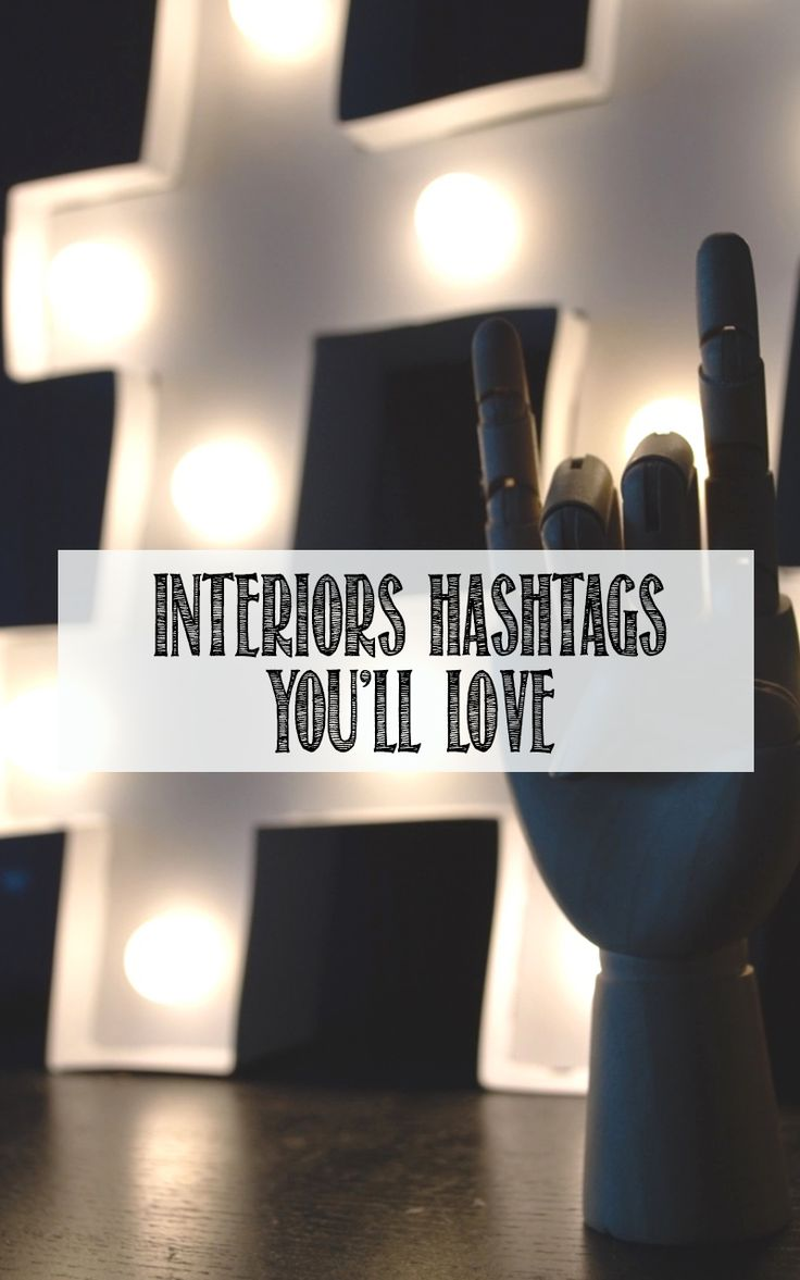 My favourite lifestyle hashtags to use on Instagram to find some serious interiors inspiration