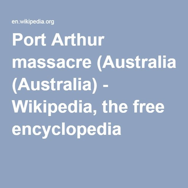 Port Arthur massacre (Australia) - Wikipedia, the free encyclopedia