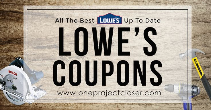 Check out these amazing Lowe's Coupons! Lots of great deals at One Project Closer.