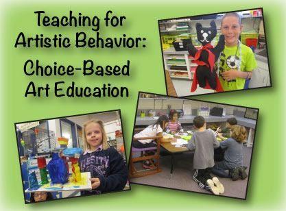 """""""Teaching for Artistic Behavior"""" - Choice Based Art Education"""