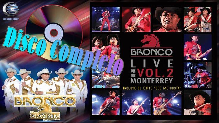 Bronco En Vivo Desde Monterrey! Volumen 2 (Concierto Completo)