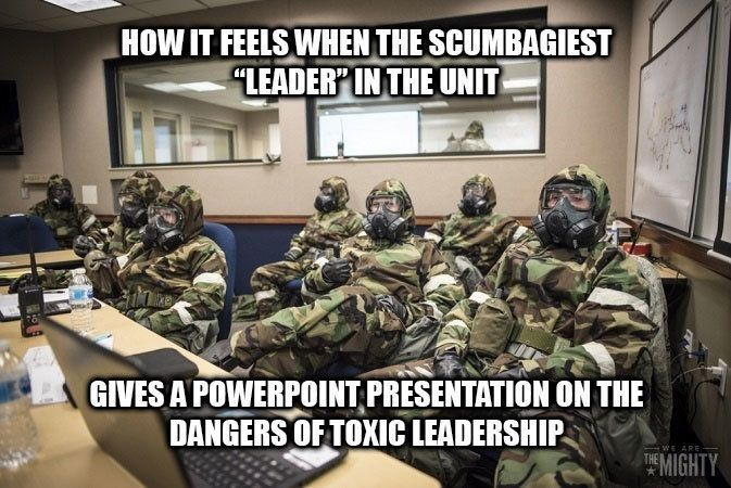 If We Filled Out The Survey On Toxic Leadership In The Unit Would Any Thing Even Come Of It Military Humor Army Army Humor Military Humor