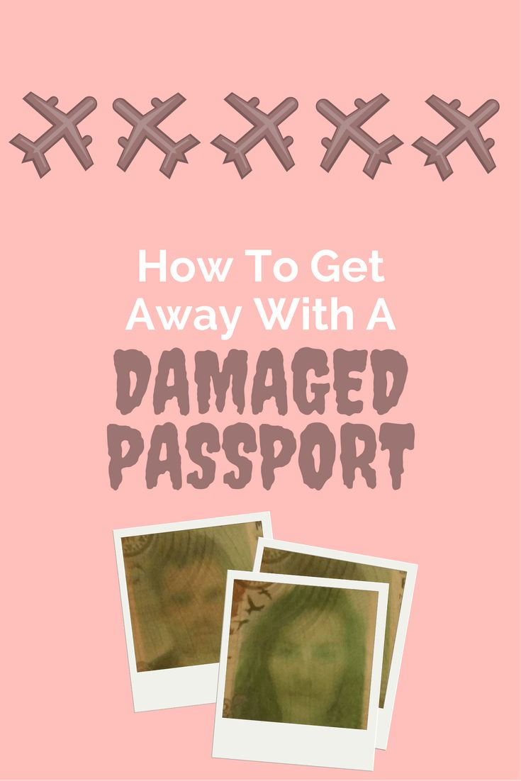 How To Get Away With A Damaged Passport