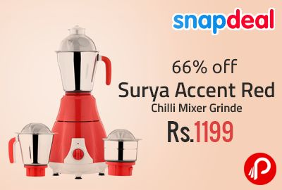 Snapdeal is offering 66% off on Surya Accent Red Chilli Mixer Grinder at Rs.1199. 550 watt Motor High Power, S S 3 jar (Big / Medium / Mini), ABS Body high Grade, ISI Mark Wire Load, Sharp Load, Sleek Design, Unbreakable Lid PolyCarbonate, Circuit Breaker Included, LED Light Indicator, Made in India, warranty 1 year.  http://www.paisebachaoindia.com/surya-accent-red-chilli-mixer-grinder-at-rs-1199-snapdeal/