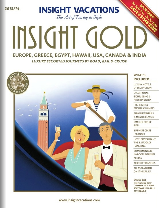 Insight Gold 2013-14 - Featuring a luxury collection of leisurely escorted journeys to Europe & Britain, Greece, Egypt, USA featuring Hawaii, Canada and India. Stay in the finest hotels and delight in epicurean dining in renowned restaurants.