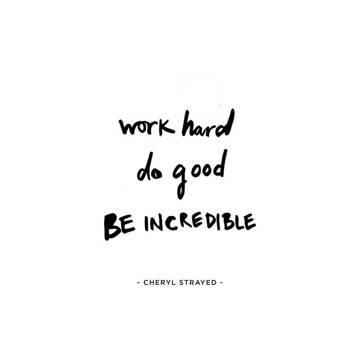 work hard + do good