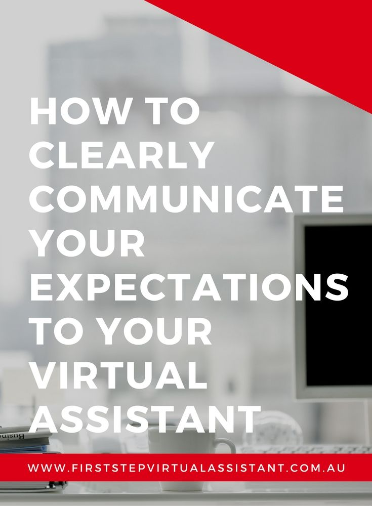 How to clearly communicate your expectations to your Virtual Assistant