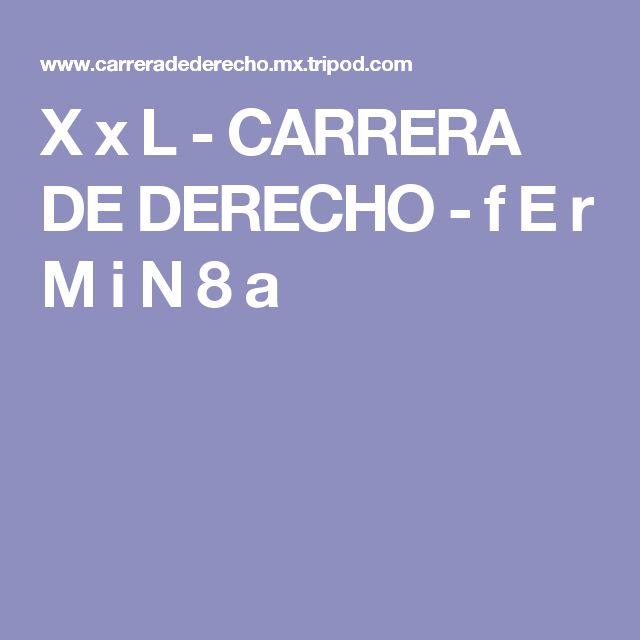 X x L - CARRERA DE DERECHO - f E r M i N 8 a