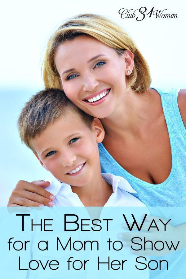 """""""What would you say was the best thing I did for you?"""" That's the question I asked our son just as he was leaving for college. His answer rather surprised me....The Best Way for a Mom to Show Love for Her Son ~ Club31Women"""