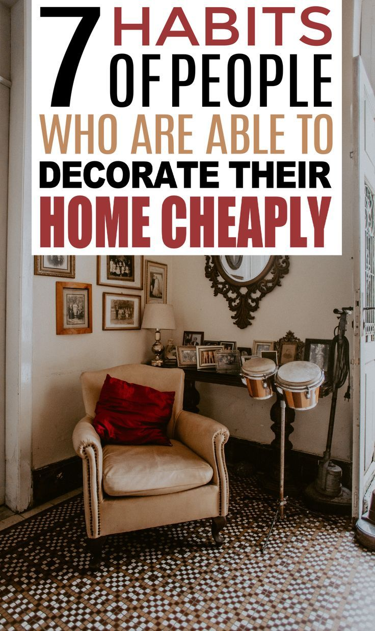 7 Habits Of People Who Are Able To Decorate Their Home On Dime