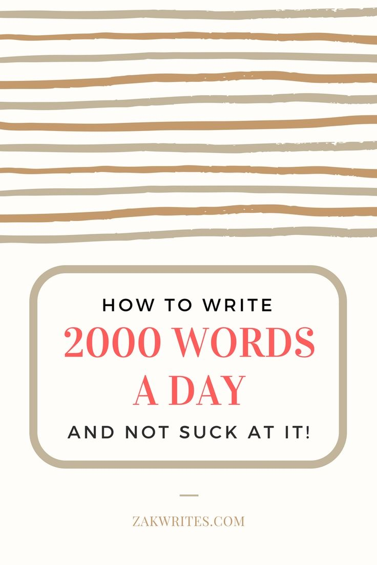 This is my elaborate step by step plan for writing 2000 words a day of phenomenal content without fail.