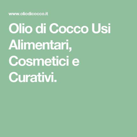 Olio di Cocco Usi Alimentari, Cosmetici e Curativi.