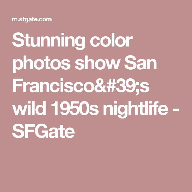 Stunning color photos show San Francisco's wild 1950s nightlife - SFGate