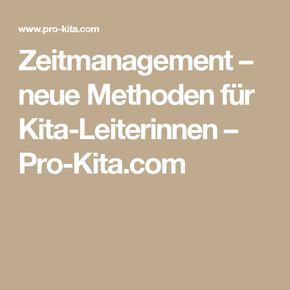 Zeitmanagement – neue Methoden für Kita-Leiterinnen – Pro-Kita.com