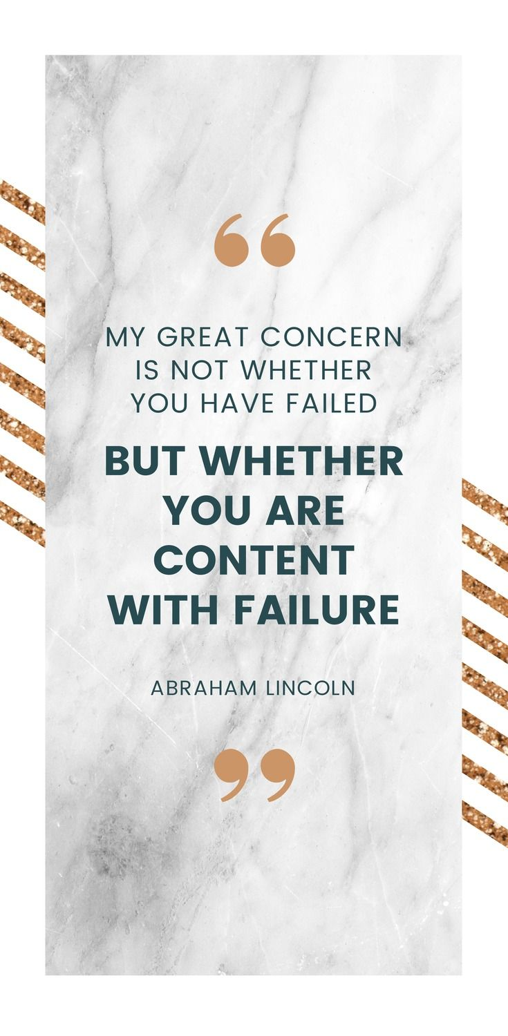 8. My great concern is not whether you have failed, but whether you are content with failure. - Abraham Lincoln - 52 Inspirational Picture Quotes on Failure that will Make You Succeed + FREE Graphic Quote Templates!